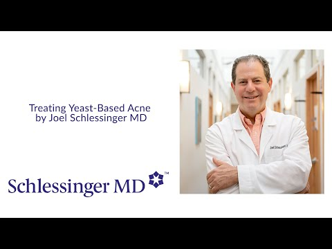 Treating Yeast-Based Acne by Joel Schlessinger MD