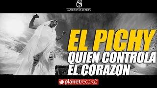 EL PICHY - Quién Controla Al Corazón (Video Oficial HD by Charles Cabrera)