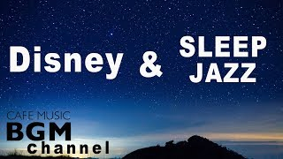 Disney Sleep Jazz Music - Relaxing Jazz Piano Music - Disney Jazz For Sleep, Study