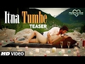 Itna Tumhe Chahna Hai Song Download Pagalworld Mp3 HD Video
