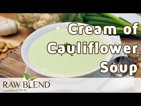 How to Make Hot Soup (Cream of Cauliflower recipe) in the Vitamix 5200 Blender by Raw Blend