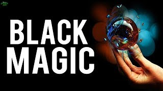 """I HAVE BLACK MAGIC"" (Powerful)"