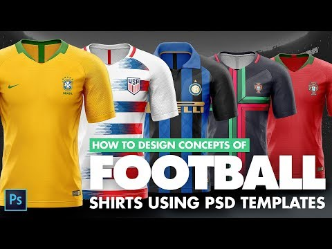 How to design football /soccer shirts of World cup 2018 using Photoshop Templates