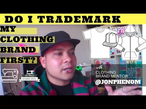 DO I TRADEMARK MY CLOTHING BRAND FIRST? with Designer @JonPhenom