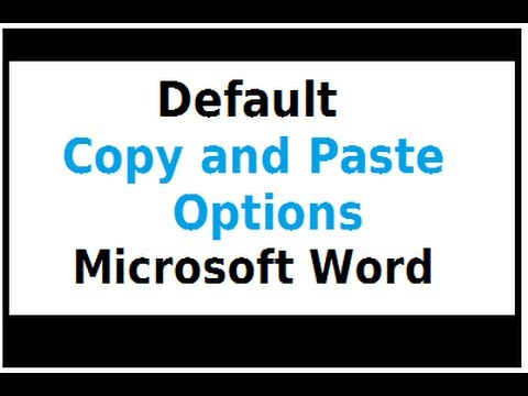 Change The Default Copy And Paste Options in MS Word
