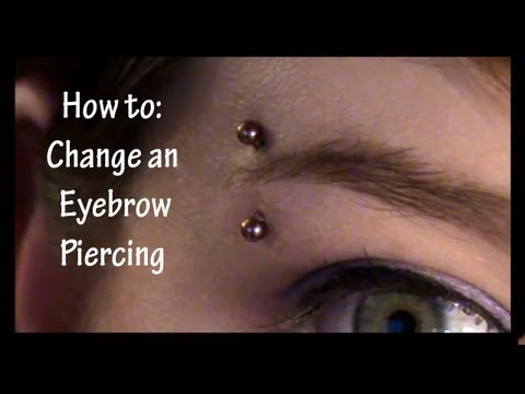 How to Change an Eyebrow Piercing