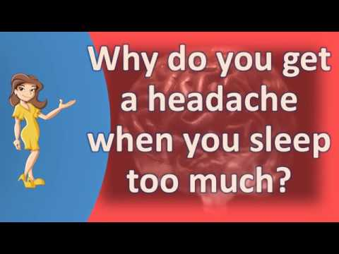 Why do you get a headache when you sleep too much ? | Good Health and More