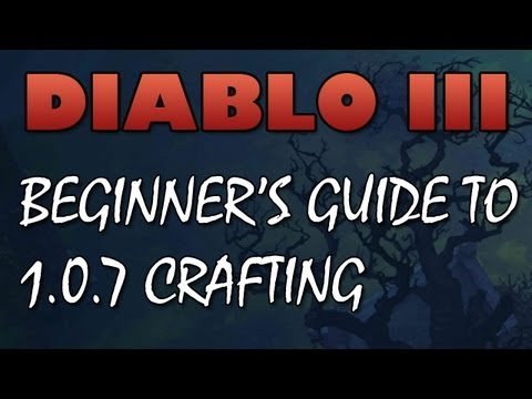 Diablo 3: 1.0.7 Account Bound Crafting Quick Start Guide & Overview