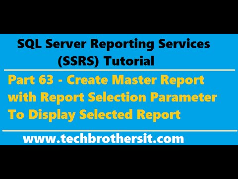 SSRS Tutorial 63 - Create Master Report with Report Selection Parameter To Display Selected Report
