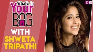 Gone Kesh    What's in Your Bag with Shweta Tripathi