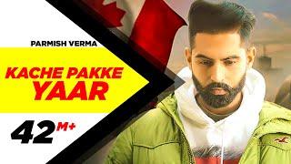 Kache Pakke Yaar (Full Video) |Parmish Verma | Desi Crew | Latest Punjabi Song 2018 | Speed Records