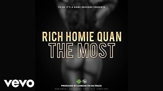 Rich Homie Quan - The Most (Audio)