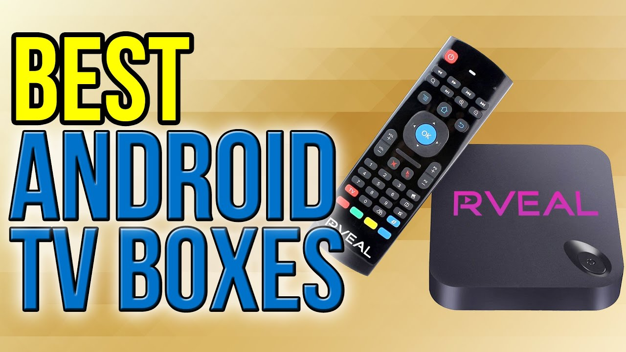 10 Best Android TV Boxes 2017