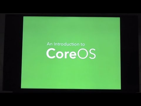 Intro to CoreOS - Rackspace Tech Talks
