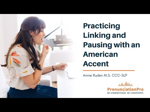Practice Linking and Pausing with an American Accent