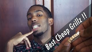 THE BEST CHEAP GRILLZ POSSIBLE!!