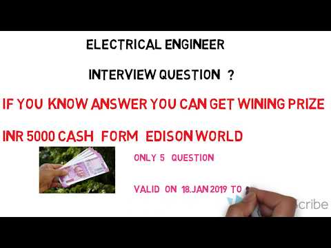 IF YOU KNOW ANSWER YOU CAN GET 5000 INR / ELECTRICAL ENGINEER INTERVIEW QUESTIONS ?
