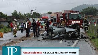 Grave acidente na SC-421 resulta em morte