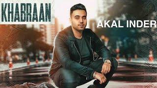 Khabraan (Full Video) Akal Inder I Rehaan Records | Latest Punjabi Songs 2018
