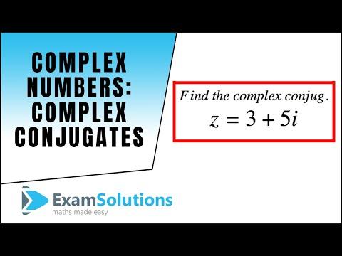 Complex Numbers : Complex Conjugates : ExamSolutions