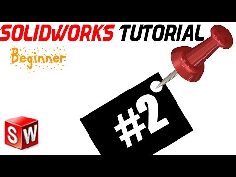 SolidWorks 2014 Tutorial 2: Ur 1st sketch, planes, start sketch, relations
