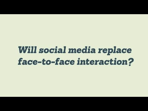 Will Social Media Replace Face-to-Face Communication?