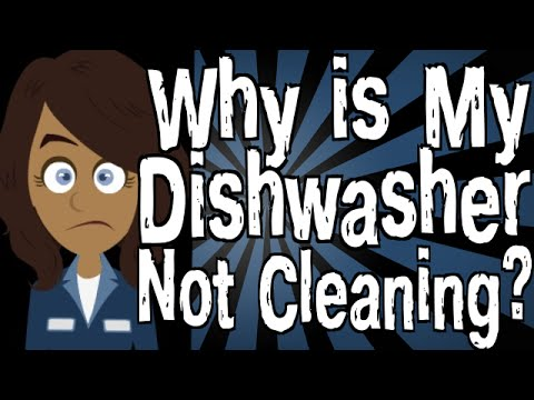 Why is My Dishwasher Not Cleaning?