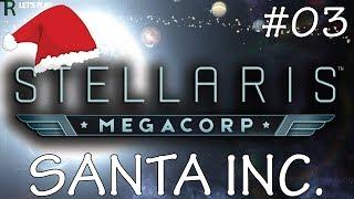Let's Play Stellaris Megacorp - Ep.3 - Santa Inc!