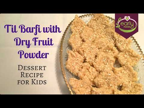 Til Barfi with Dry Fruits Powder | Dessert Recipe for Kids | Early Foods