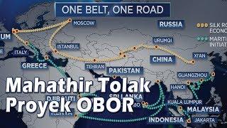 Komunis tertampar, Mahathir Tolak Proyek OBOR Tiongkok di Malaysia