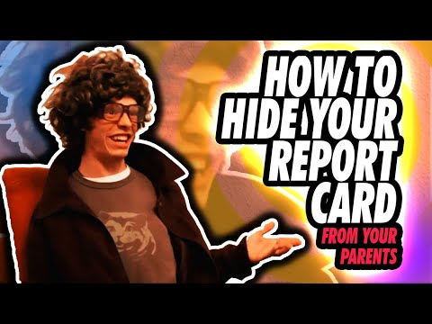 How-to Hide Your Report Card From Your Parents!