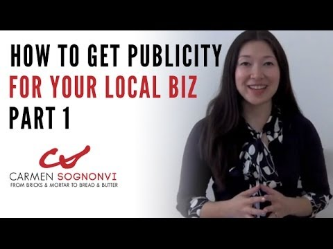 How to Get Publicity for Your Local Business - Part 1 of 3 | Carmen Sognonvi