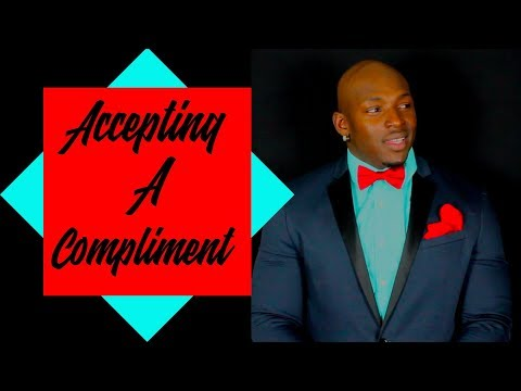 How To Be A Gentleman Rule #9 Accepting A Compliment
