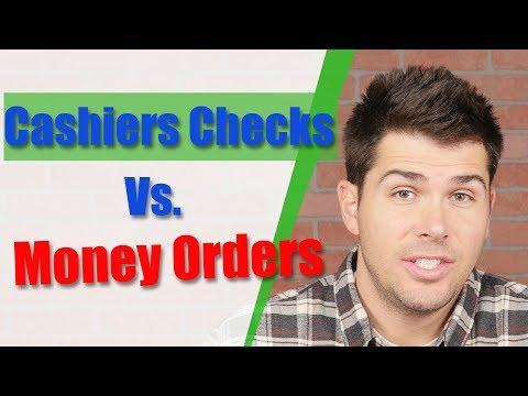 Cashiers Checks Vs. Money Orders