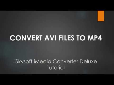 iSkysoft iMedia Converter Deluxe- How to Convert AVI to MP4 on Mac