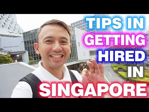 Singapore Jobs | Tips In Getting Hired In Singapore | A Must Before Applying