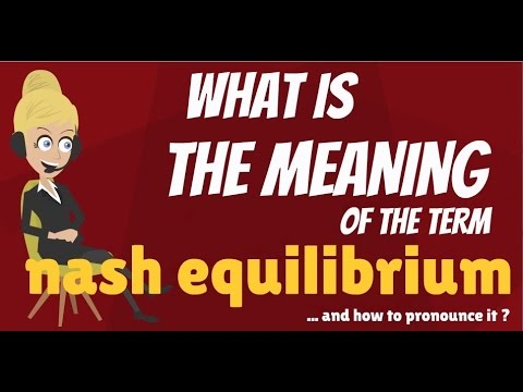 What is NASH EQUILIBRIUM? What does NASH EQUILIBRIUM mean? NASH EQUILIBRIUM meaning