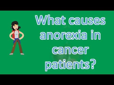 What causes anorexia in cancer patients ? |Health Issues & Answers