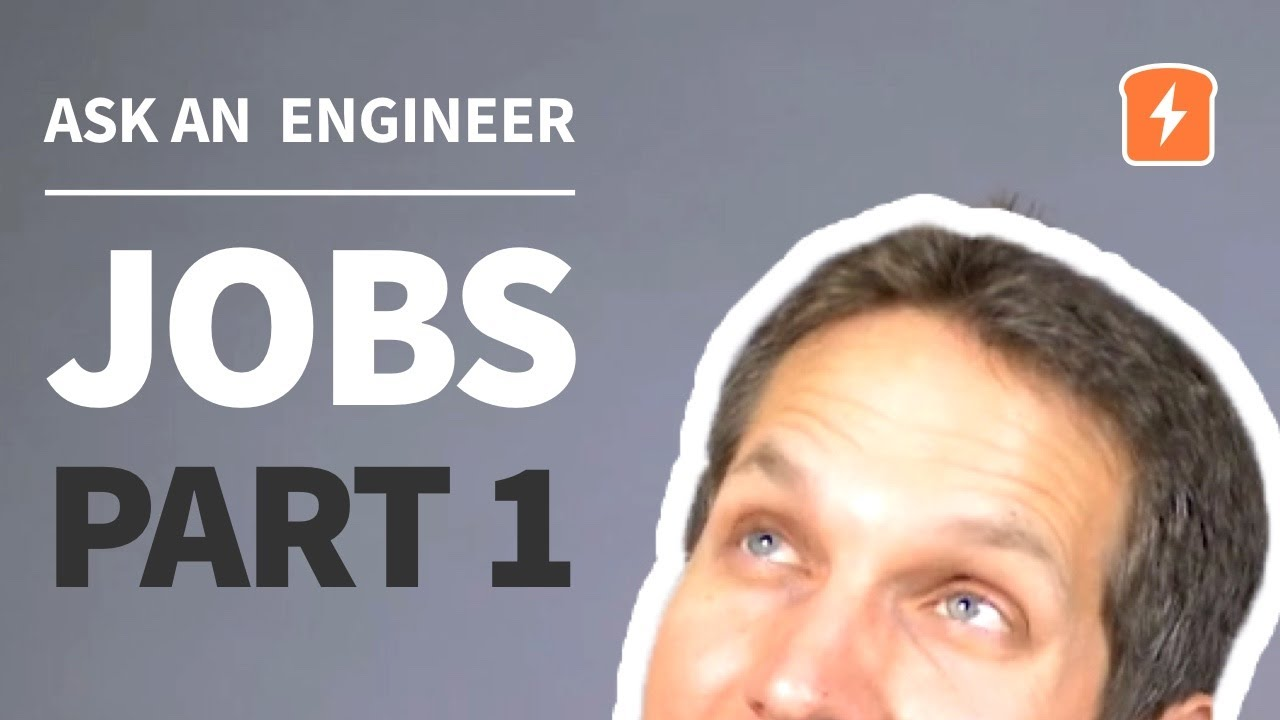 Ask an Electrical Engineer - Jobs and Careers Edition   Part 1