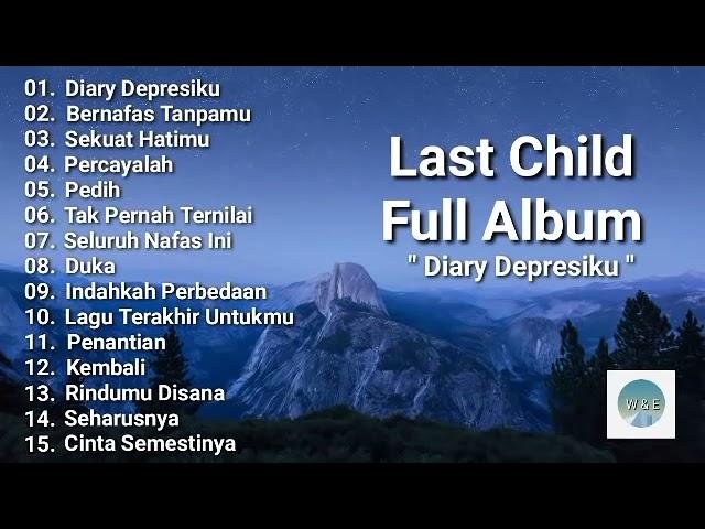 Download Last Child Full Album Enak Banget • Lagu LastChild Full Album 2021 MP3 Gratis