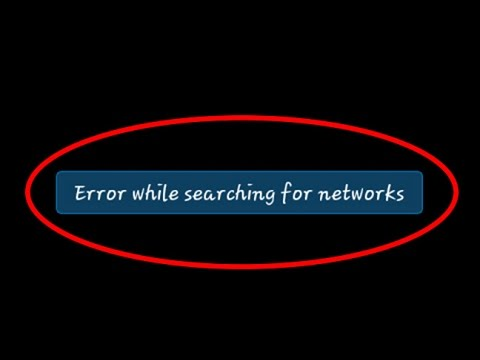 How to fix Error while searching for networks on Android Tablet
