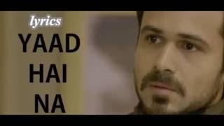 Yaad Hai Na Lyrics – Arijit Singh – Raaz Reboot