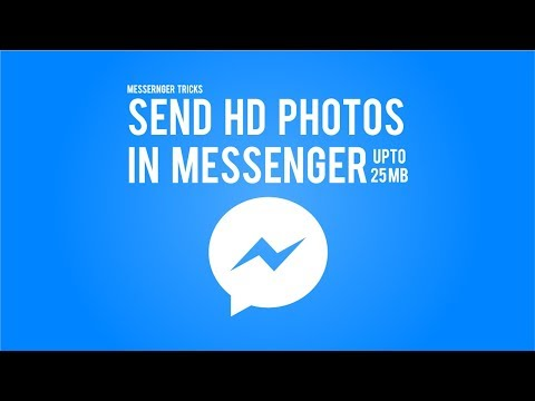 Messenger Tricks -  Send HD Photos in Messenger UPTO 25 MB