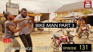BIKE MAN PART 3 (Mark Angel Comedy) (Episode 131)