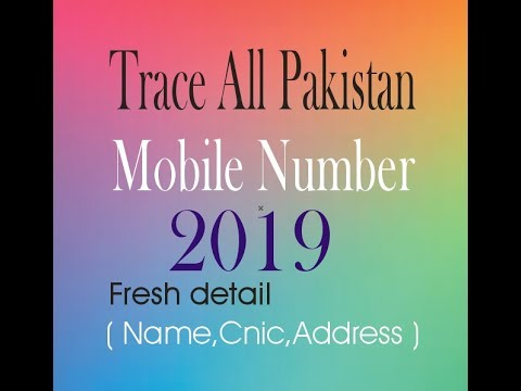 Trace Mobile Number 2019 Fresh detail with Name Cnic Address in