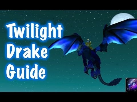 Twilight Drake, Mount Guide (World of Warcraft - Drops)