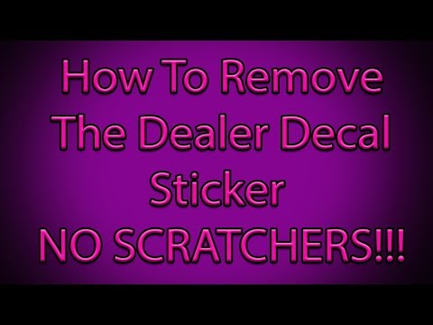 How To Remove The Dealership Decal Sticker (NO SCRATCHES!)