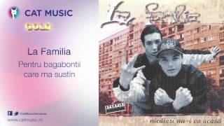 Download La Familia - Pentru bagabontii care ma sustin