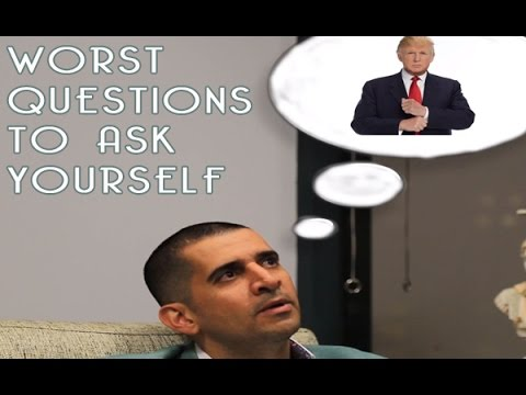 Worst Questions to Ask Yourself