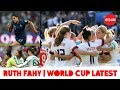 quotUSA Are So Competitively Ruthlessquot Ruth Fahy39s Women39s World Cup Latest
